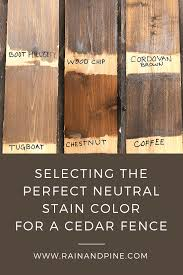 Selecting The Perfect Neutral Stain Color For A Cedar Fence In 2020 Neutral Stain Cedar Fence Stain Cedar Stain