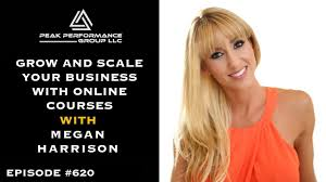 Grow and Scale Your Business with Online Courses | Megan Harrison | Episode  #620 - YouTube