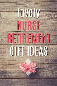 20 gift ideas for a retiring nurse