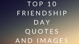 top friendship day quotes in wish your friends