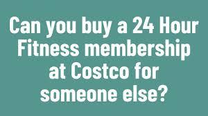24 hour fitness membership at costco