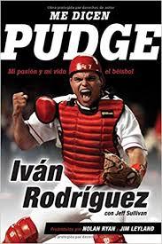 Amazon | Me Dicen Pudge/ They Call Me Pudge: Mi Pasión y Mi Vida el  Béisbol/ My Life Playing the Game I Love | Rodriguez, Ivan, Sullivan, Jeff  | Baseball