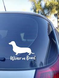 Wiener On Board Car Decal Sticker Dog Mum Dog Lover Car Etsy