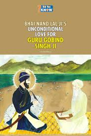 bhai nand lal ji s unconditional love for guru gobind singh ji