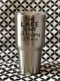 The Lake Is My Happy Place Decal Cup Decal Tumbler Decal Yeti Decal Vinyl Decal The L Decals For Yeti Cups Cup Decal Yeti Cup Designs