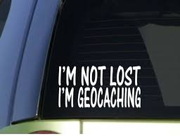 I M Not Lost I M Geocaching H897 8 Inch Sticker Decal Gps For Sale Online