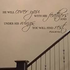 Amazon Com Psalm 91 4 He Will Cover You With Feathers And Under His Wings You Will Find Rest Vinyl Wall Decal By Wild Eyes Signs Wall Decor Religious Bible Verse Decal Lettering Art