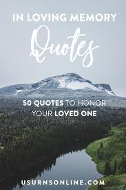 in loving memory quotes to honor your loved one urns online