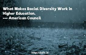 american council what makes racial diversity work in higher