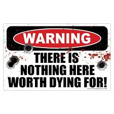 Warning Nothing Worth Dying For Sticker Az House Of Graphics