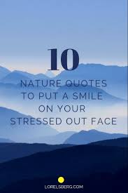 inspirational nature quotes to put a smile on your stressed out