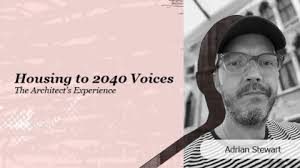 Housing to 2040 Voices: Adrian Stewart, DO architecture - A&DS