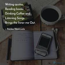 writing quotes reading b quotes writings by rishika