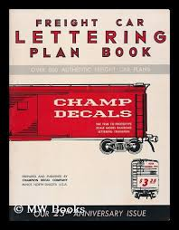 Freight Car Lettering Plan Book For Model Railroaders Book Number 2 Over 600 Authentic Freight Car Plans By Champion Decal Company 1965 First Edition Mw Books Ltd