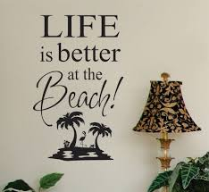 Beach House Wall Decal Life Is Better At The Beach Island Vinyl Wall Lettering Beach Wall Decals Vinyl Wall Quotes