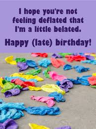 funny belated birthday wishes birthday wishes and messages by davia