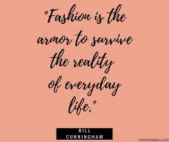 the greatest fashion quotes of all time nishu hossain