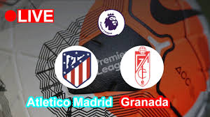 Atletico Madrid vs Granada ? Live [La Liga] - YouTube