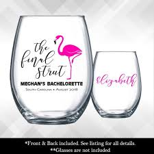 Flamingo Bachelorette The Final Strut Bachelorette Weekend Party Wine Glass Or Plastic Tumbler Decals Glass Not Included