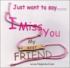 just want to say i miss you my best friend wrist band greeting