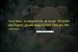 airicka phoenix quotes you re home quot he whispered into