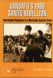 Vanuatu's 1980 Santo Rebellion: International Responses to a ...
