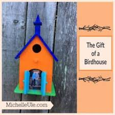 The Gift Of A Birdhouse Michelle Ule Author