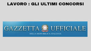 Bandi e concorsi: le ultime novità dalla Gazzetta Ufficiale della ...
