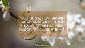 dear friends thank you for showering us love and blessings