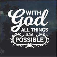 With God All Things Are Possible Window Decal Sticker Custom Sticker Shop