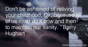 reliving childhood quotes best famous quotes about reliving