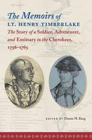 The Memoirs of Lt. Henry Timberlake   Duane H. King   University of North  Carolina Press