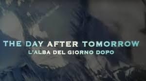 The day after tomorrow: trama, cast e anticipazioni del film ...