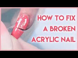 how to fix a broken acrylic nail you