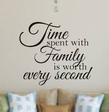 Wall Decal Quote Time Spent With Family Is Worth Every Etsy