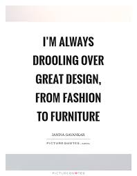 i m always drooling over great design from fashion to furniture