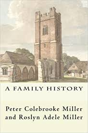 A Family History: Peter Colebrooke Miller, Roslyn Adele Miller:  9781491054116: Amazon.com: Books