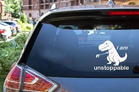 Amazon Com Ytedad Car Decal Stickers Car Decal Car Sticker I Am Unstoppable T Rex Funny Vinyl Decal Sticker Home Kitchen