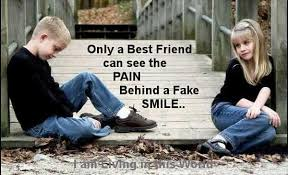 best friend quotes only a best friend can see the pain behind a