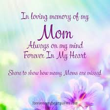 best missing mom quotes on mother s day in loving memory of