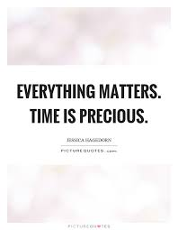everything matters time is precious picture quotes