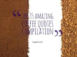 top amazing coffee quotes compilation quotes