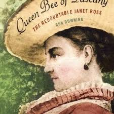 Queen Bee of Tuscany: The Redoubtable Janet Ross', by Ben Downing | South  China Morning Post