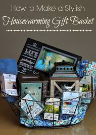 stylish housewarming gift basket ideas