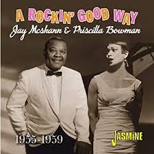 MCSHANN, JAY & PRISCILLA BOWMAN - A Rockin' Good Way 1955-1959 - Amazon.com  Music