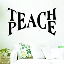 Amazon Com Teach Peace Large Quote Decal Sticker Wall Vinyl Art Home Room Decor Inspirational Motivational Beautiful Love Home Kitchen