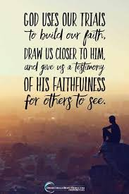 🙌💖🙌god uses our trials to build our faith 💋draw us closer to