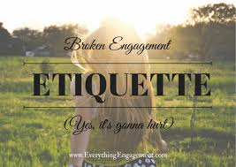 broken engagement etiquette everything engagement