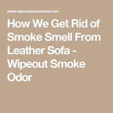smoke smell from leather sofa