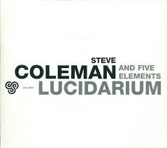 Steve Coleman And Five Elements - Lucidarium (2004, CD) | Discogs